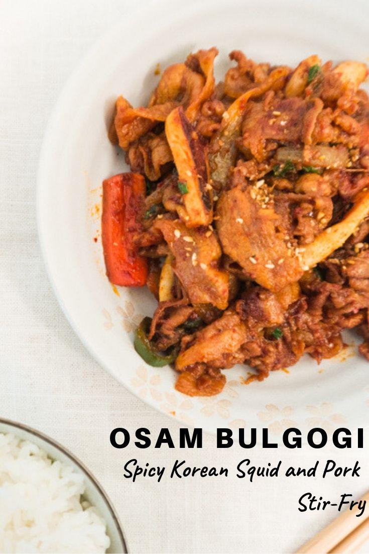 Osam Bulgogi Korean Spicy Stir Fried Squid And Pork From Soo