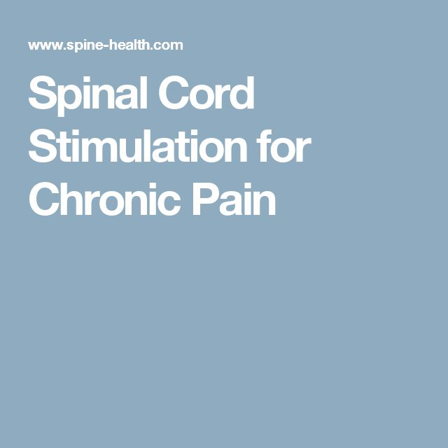Spinal Cord Stimulation for Chronic Pain