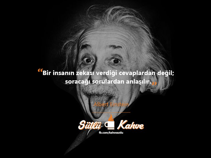 """Kuşkusuz en zeki insanoğullarından biri Albert Einstein.  """"Bir insanın zekası verdiği cevaplardan değil; soracağı sorulardan anlaşılır.""""  #AlbertEinstein #Einstein"""
