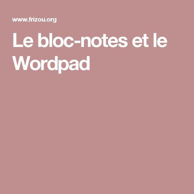 Le bloc-notes et le Wordpad