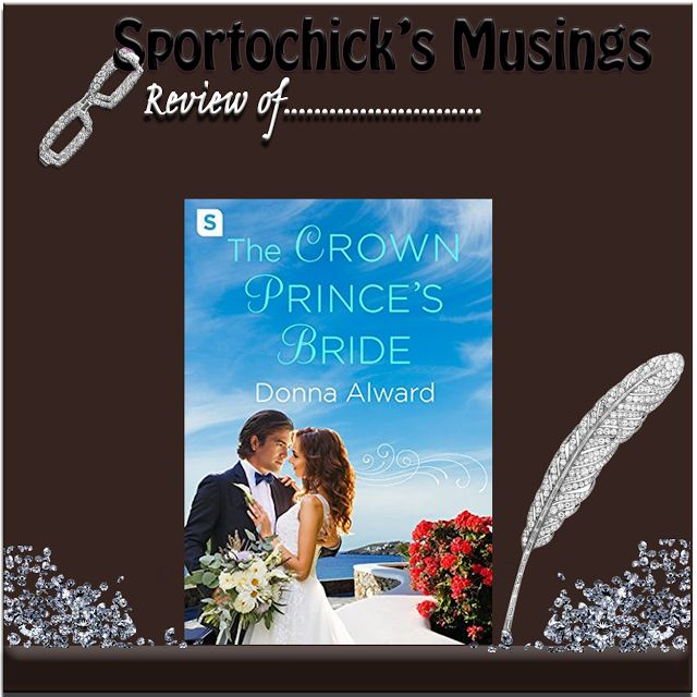 Sportochick's Musings: The Crown Prince's Bride by Donna Alward