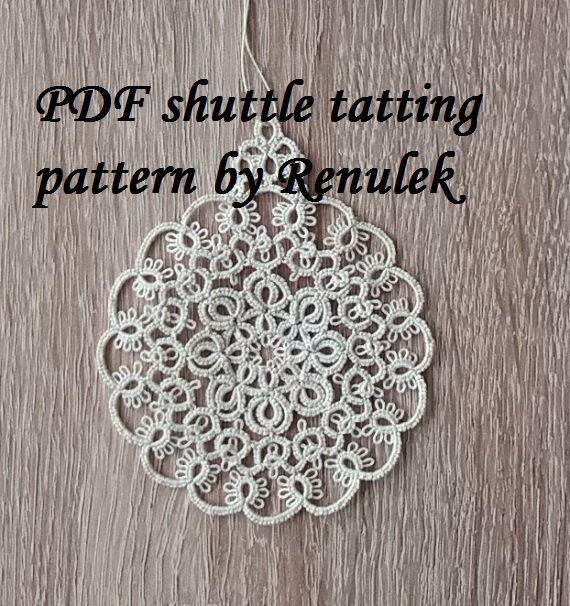 my tatting pattern: https://www.etsy.com/listing/459609830/pdf-original-shuttle-tatting-pattern