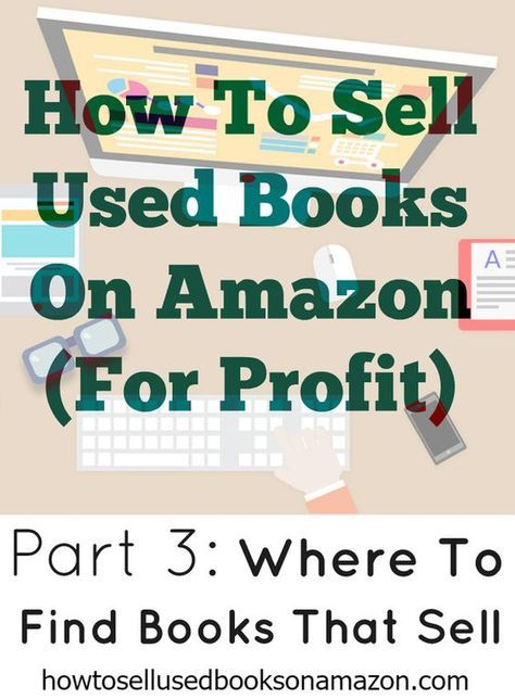 Part 3 - Where To Find Books That Sell How to find used books at thrift store and sell them online for profit! Learn how to sell books on both eBay and Amazon.