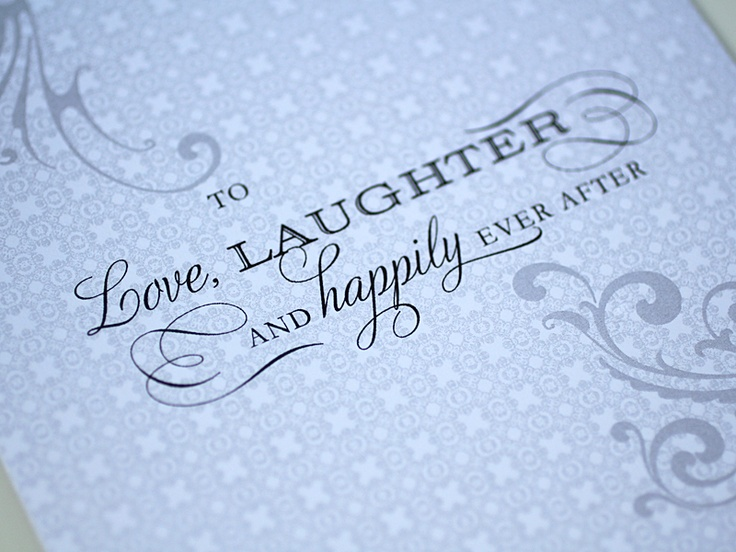 Love, laughter and happily ever after :-)