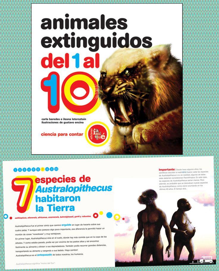 ANIMALES EXTINGUIDOS DEL 1 AL 10. 1 cuerno enorme tenía Elasmotherium, 2 caninos tenía Smilodon, 3 grandes garras tenía Megatherium, 4 aletas tenía Elasmosaurus... Un sorprendente viaje del 1 hasta el 10, en el que se presentan diez curiosos (y desconocidos) animales que ya no existen, incluido el antepasado del hombre moderno. Serie: Ciencia para contar - De Carla Baredes e Ileana Lotersztain - Ilustraciones: Gustavo Encina