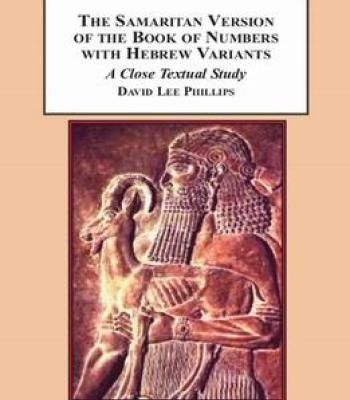 The Samaritan Version Of The Book Of Numbers With Hebrew Variants: A Close Textual Study PDF