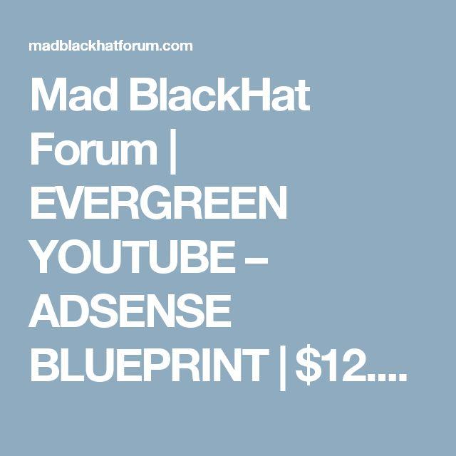Mad BlackHat Forum |   EVERGREEN YOUTUBE – ADSENSE BLUEPRINT | $12.000/Month Earning