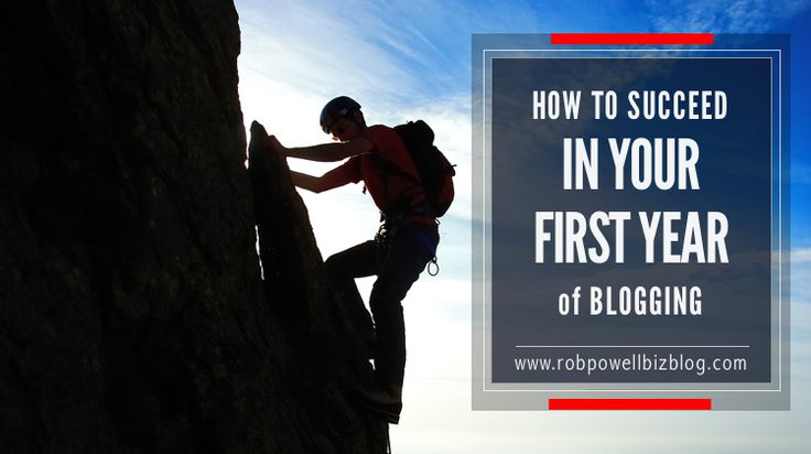 How To Succeed In Your First Year of Blogging via @robpowellbiz