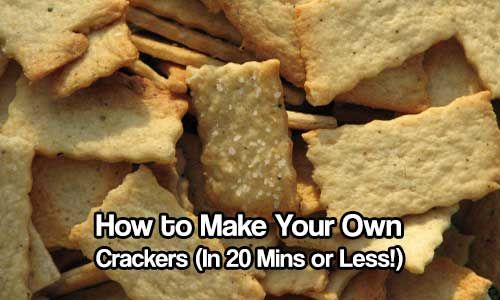 How to Make Your Own Crackers (In 20 Mins or Less!)