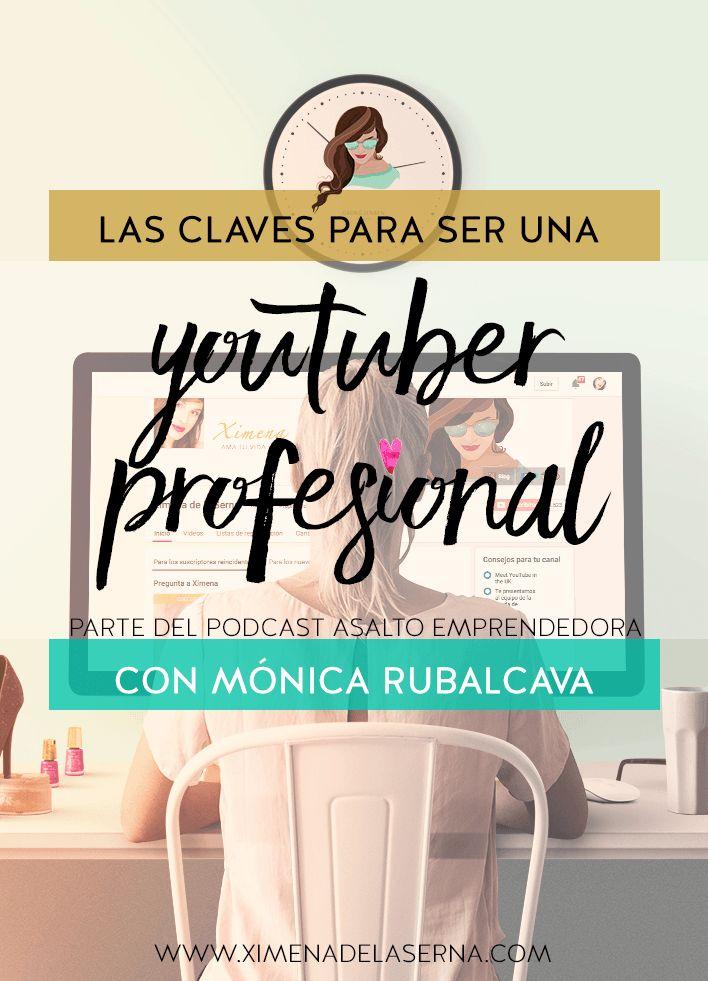 Cómo hacer dinero y crecer en Youtube. Las claves profesionales con Mónica Rubalcava
