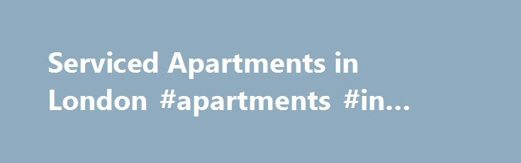 Serviced Apartments in London #apartments #in #lansing #mi http://apartment.remmont.com/serviced-apartments-in-london-apartments-in-lansing-mi/  #apartments in london # Serviced Apartments London Are you looking for a serviced apartment in London? Here on lastminute.com we have a superb range of deals on serviced apartments London for you to browse. If you're planning a long stay in London then a serviced apartment will be perfect for you. Serviced apartments typically come Continue Reading