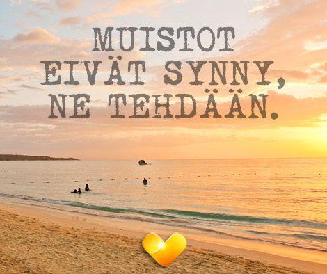 Muistot eivät synny, ne tehdään. #travelquotes #mietelause #matkailu #travel #beach #sunset #parhaatviikot #holiday
