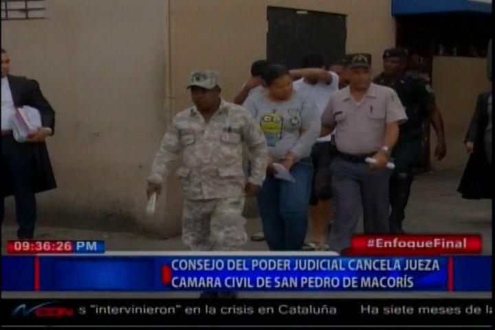Consejo Del Poder Judicial Cancela A Jueza De La Cámara Civil De San Pedro De Macorís