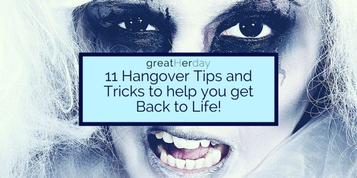 11 Hangover Tips and Tricks to help you get Back to Life!