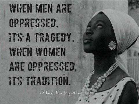 Gotta break traditions at times, because no one should be oppressed. Thefeministme: VIA: Women's Rights News