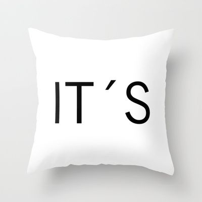 It`s Throw Pillow by The Letter Shop by Monika Strigel - $20.00