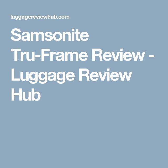 Samsonite Tru-Frame Review - Luggage Review Hub
