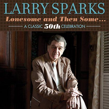 Larry Sparks - Lonesome and Then Some, Grey