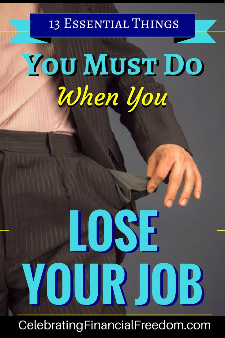 Ever lose your job and totally wasn't prepared for it? Here are 13 essential things you must do when you lose your job.  They'll keep you from going bankrupt and help you find the career you've always wanted!  Click the Pic to get all the tips!  #money #f