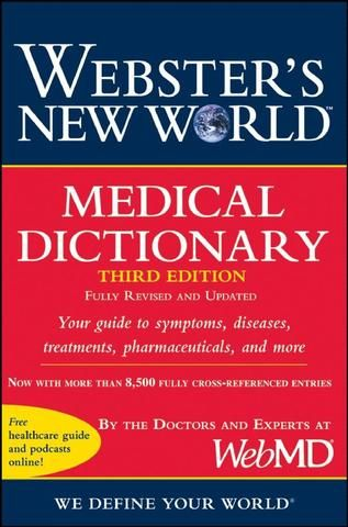 Webster's New World Medical Dictionary, Fully Revised and Updated, 3rd Edition