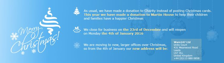 Merry Christmas and a Happy New Year from Ware247 Ltd. Be aware we have a new address :) https://www.ware247.co.uk/