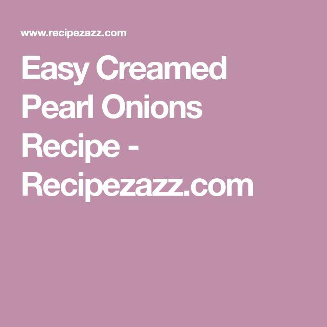 Easy Creamed Pearl Onions Recipe - Recipezazz.com