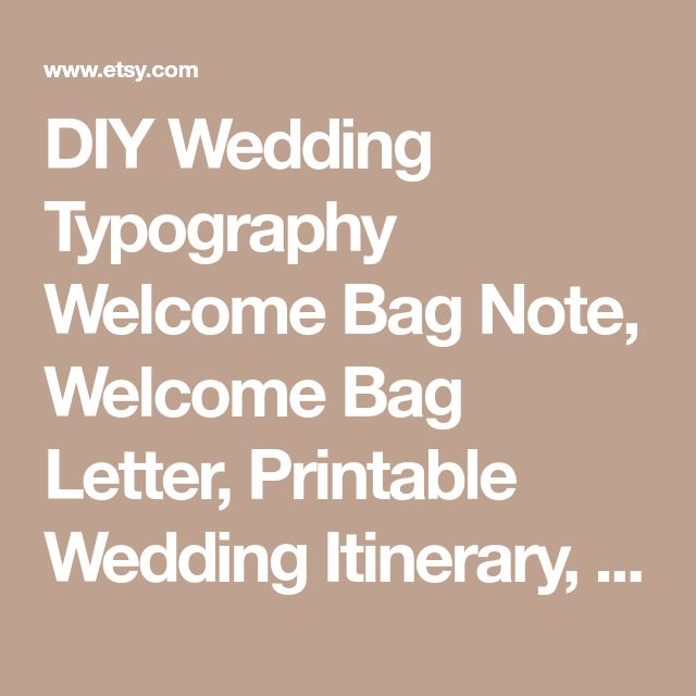 DIY Wedding Typography Welcome Bag Note, Welcome Bag Letter, Printable Wedding Itinerary, Instant Download, Editable Template, #1CM100-1