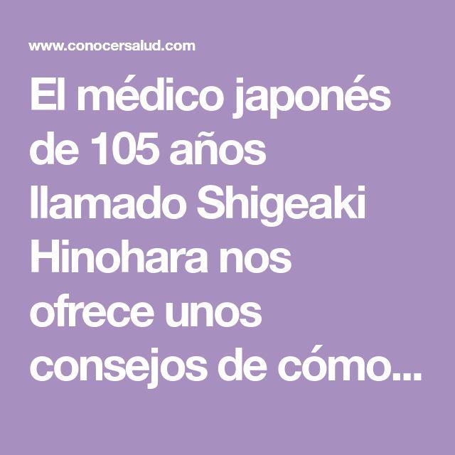 El médico japonés de 105 años llamado Shigeaki Hinohara nos ofrece unos consejos de cómo vivir y disfrutar cada año de nuestra vida. El médico más longevo del mundo nació en 1911 y falleció el pasado 18 de julio de 2017 a los 115 años de edad. Shigeaki Hinohara también es autor de 150 libros, entre los que se incluye