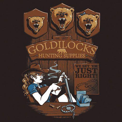 Goldilocks Hunting Supplies T-Shirt $12.99 Three Bears tee at Pop Up Tee!