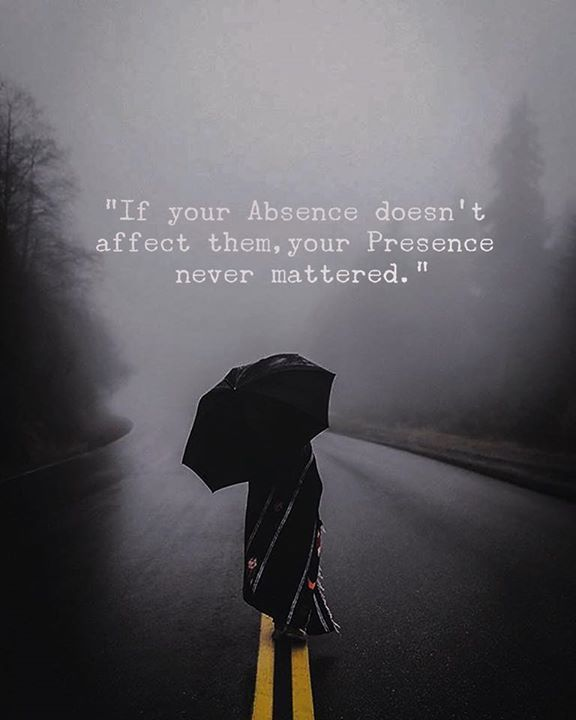 Inspirational Positive Quotes :If your absence doesnt affect them..