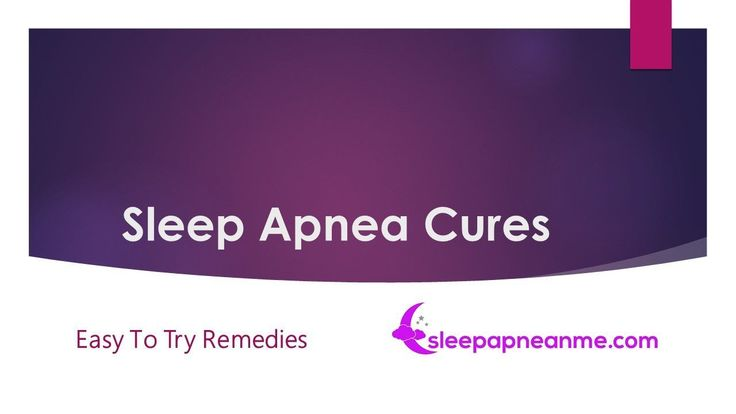 Sleep Apnea Cures you can try at home