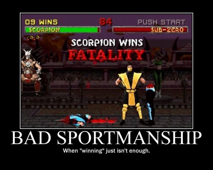 Bad Sportsmanship.