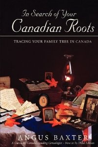 In Search of Your Canadian Roots - Angus Baxter (3rd edition) #canadian_genealogy #canadian_records #canada