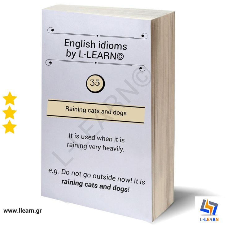 Raining cats and dogs. #Αγγλικά #αγγλικοί #ιδιωματισμοί #LLEARN