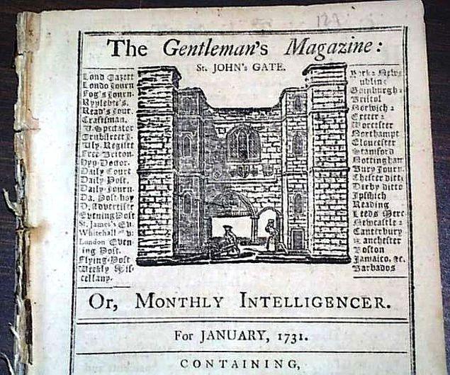 """İlk dergi (1731)  1731 gibi erken bir tarihte Londra'da basılmaya başlanan """"The Gentlemen's Magazine"""", tarihte bilinen en eski dergi olarak adını yazdırdı."""