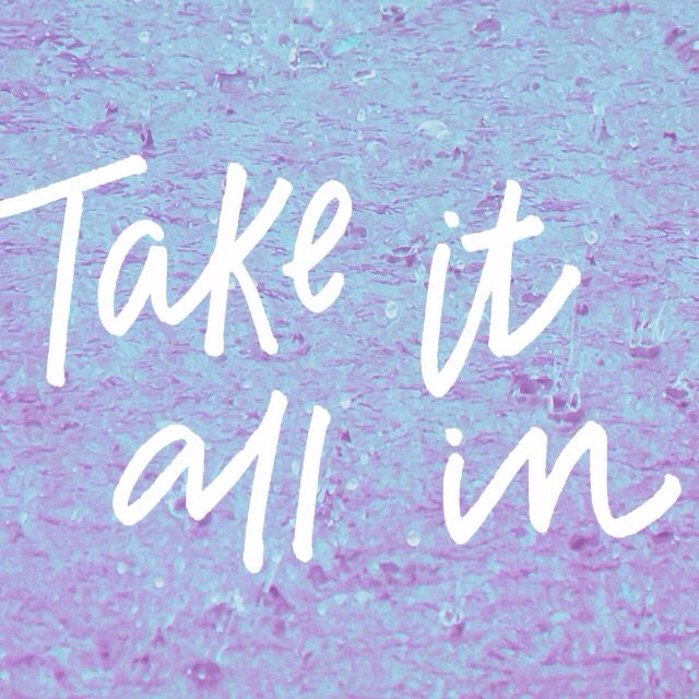 """""""Taken It All In"""" quote   Handlettering, handtype, motivation, inspirational quote  IG: MenaMoona"""
