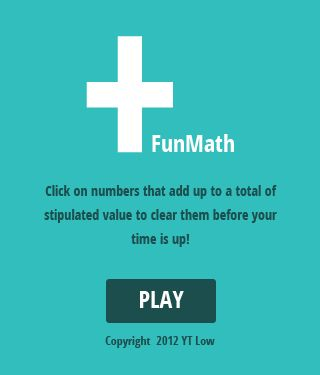 Fun Math is an add-it-up math game which the player must click on numbers that add up to a total of stipulated value to clear them before time is up!
