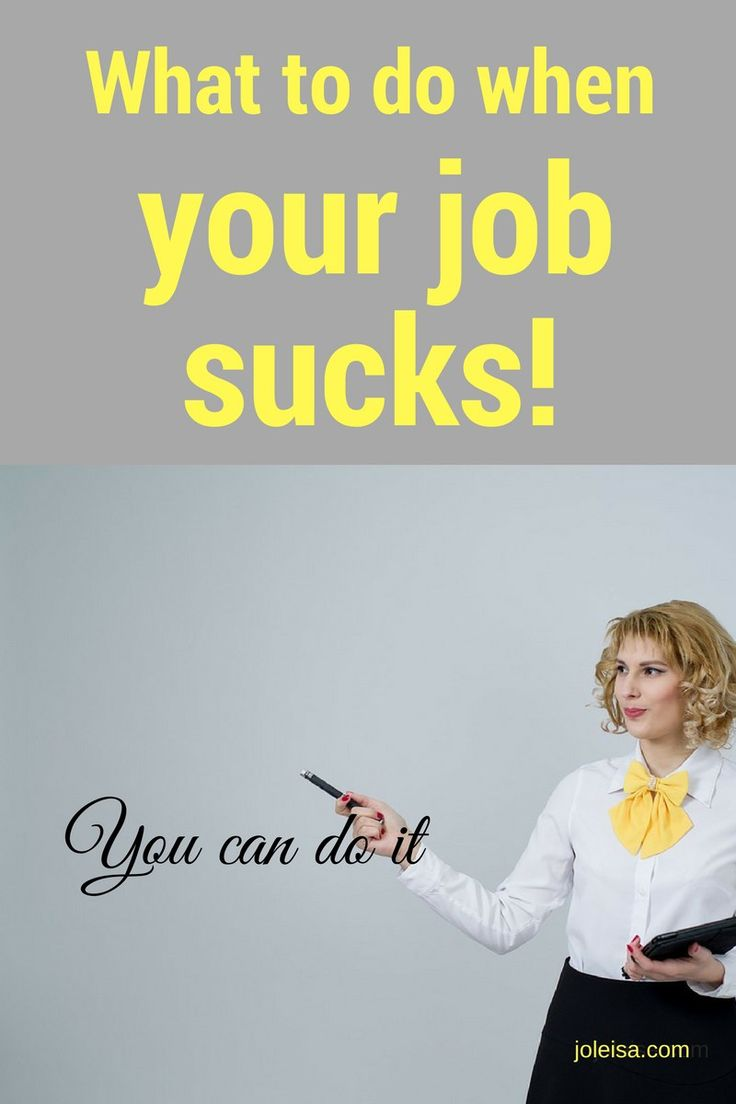 What to do When Your Job Sucks