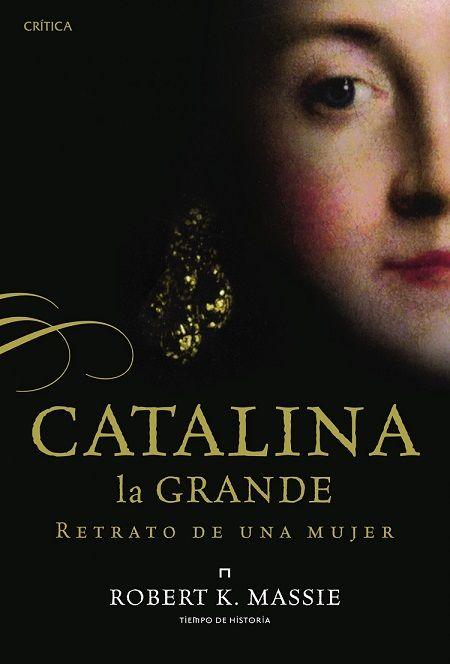 Catalina la Grande | Robert K. Massie http://palabrasquehablandehistoria.blogspot.com.es/2016/04/catalina-la-grande-robert-k-massie.html