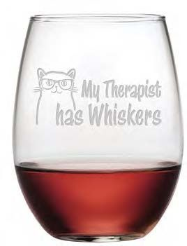 My Therapist Has Whiskers Sure to bring a smile, these cute feline stemless wine glasses make a great gift for the cat lover.