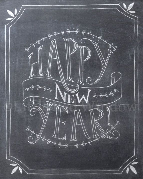 Happy New Year Chalkboard Printable Print -- 8 x 10 -- INSTANT DOWNLOAD -- New Year's Holiday Art Print