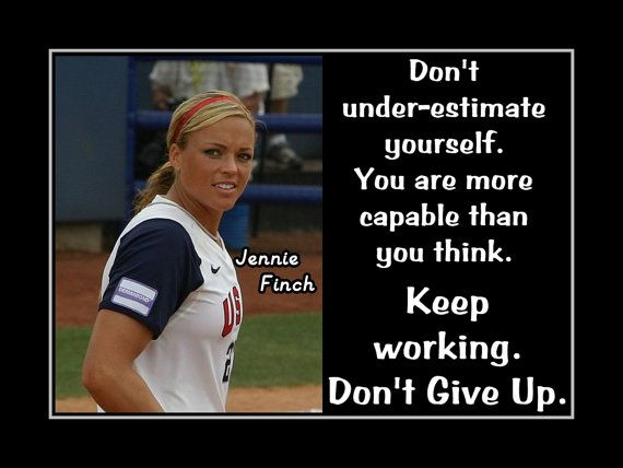 "Softball Motivation Poster Jennie Finch Photo Quote Wall Art 5x7""- 11x14"" Don't Under Estimate Yourself - U R More Capable - Free Ship"