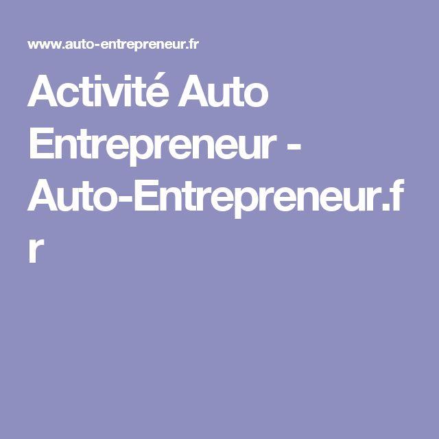 Activité Auto Entrepreneur - Auto-Entrepreneur.fr