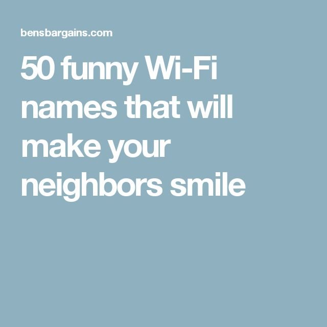 50 funny Wi-Fi names that will make your neighbors smile