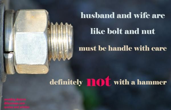 Husband and wife are like bolt and nut