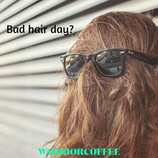 Warrior Coffee helps when your hair goes bad