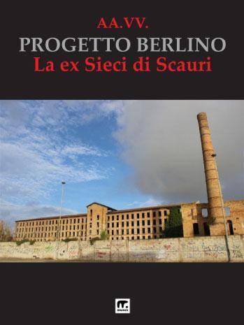 Progetto Berlino. Autori vari in e-book multimediale.