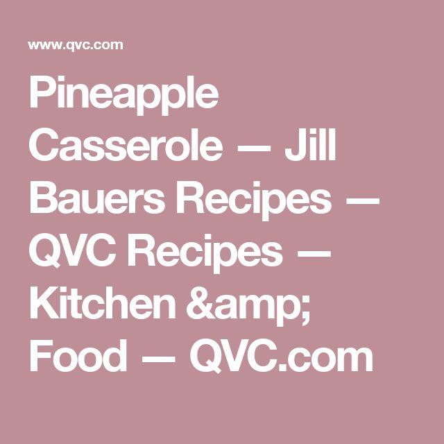 Pineapple Casserole — Jill Bauers Recipes — QVC Recipes — Kitchen & Food — QVC.com