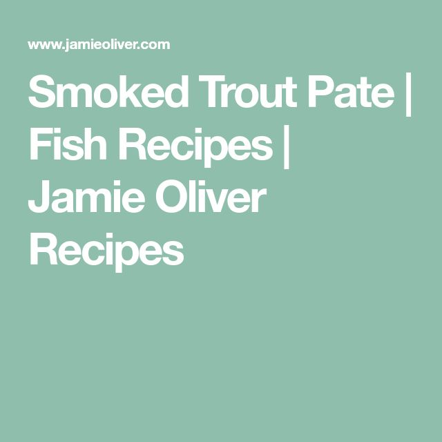 Smoked Trout Pate | Fish Recipes | Jamie Oliver Recipes