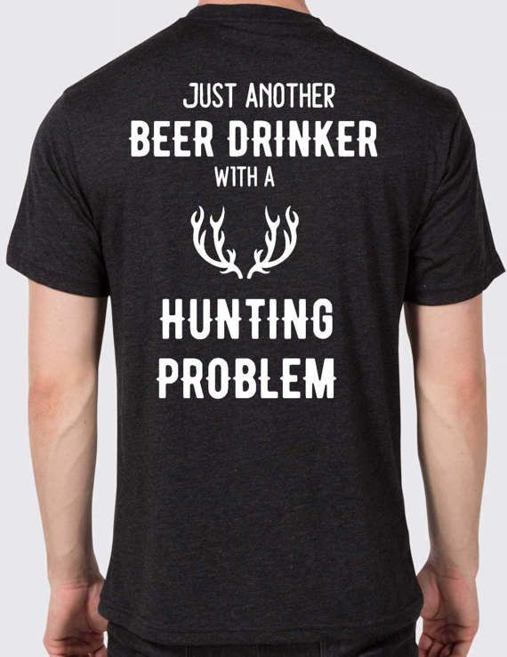 Just another beer drinker with a hunting problem Men's T-shirt